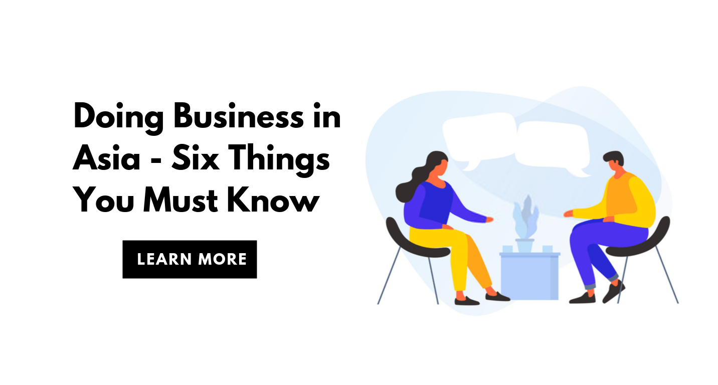 Doing Business in Asia - Six Things You Must Know