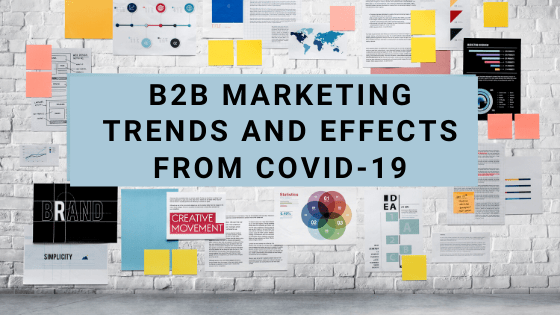 B2B Marketing Trends and Effects From COVID-19